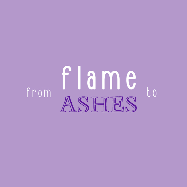 From Flame To Ashes
