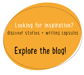 Looking for inspiration? Discover stories + writing capsules. Explore the blog!
